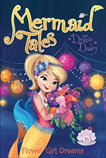 Flower Girl Dreams (Mermaid Tales)
