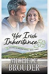 Her Irish Inheritance (Escape to Ireland Book 3) Kindle Edition