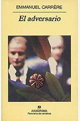 El adversario (Panorama de narrativas nº 461) (Spanish Edition) Format Kindle