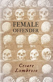Female Offender;With Introductory Essay 'Criminal Woman' by Miss Helen Zimmern