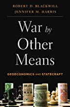 War by Other Means: Geoeconomics and Statecraft (English Edition)