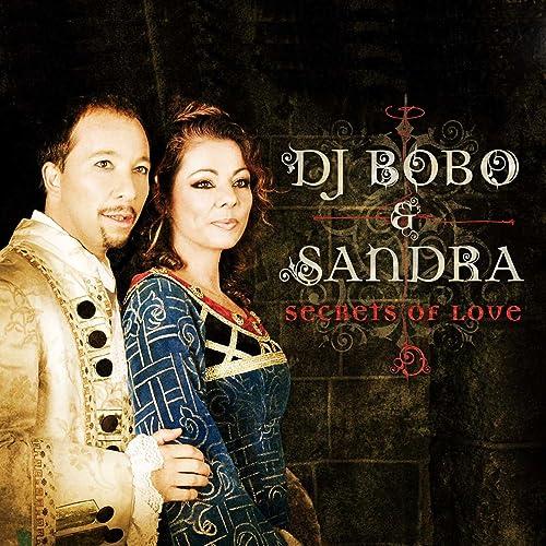 Secrets of Love by DJ Bobo & Sandra on Amazon Music - Amazon com