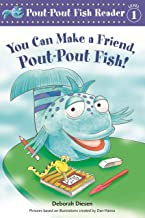 You Can Make a Friend, Pout-Pout Fish! (A Pout-Pout Fish Reader)
