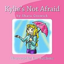 Kylie's Not Afraid