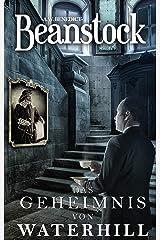 Beanstock - Das Geheimnis von Waterhill (7.Buch) - Cosy-Krimi (Butler Beanstock ermittelt) (German Edition) Kindle Edition