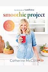 Smoothie Project: The 28-Day Plan to Feel Happy and Healthy No Matter Your Age Kindle Edition