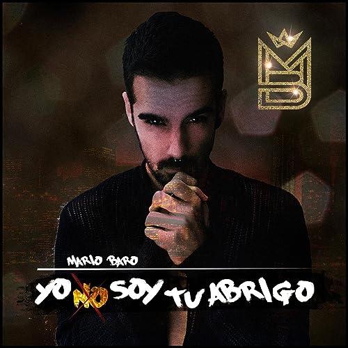 Yo No Soy Tu Abrigo [Explicit]