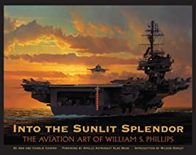 Into the Sunlit Splendor: The Aviation Art of William S. Phillips