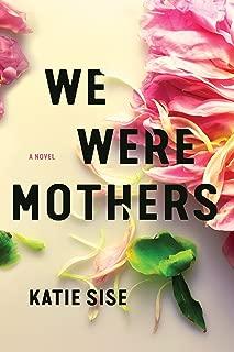 We Were Mothers: A Novel