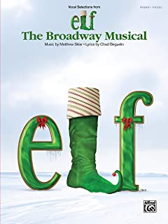 Elf -- The Broadway Musical -- Vocal Selections: Piano/Vocal