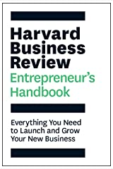 Harvard Business Review Entrepreneur's Handbook: Everything You Need to Launch and Grow Your New Business (HBR Handbooks) Kindle Edition