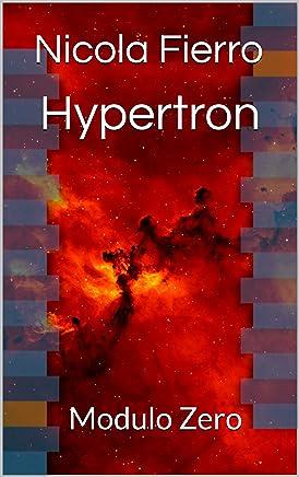 Hypertron: Modulo Zero