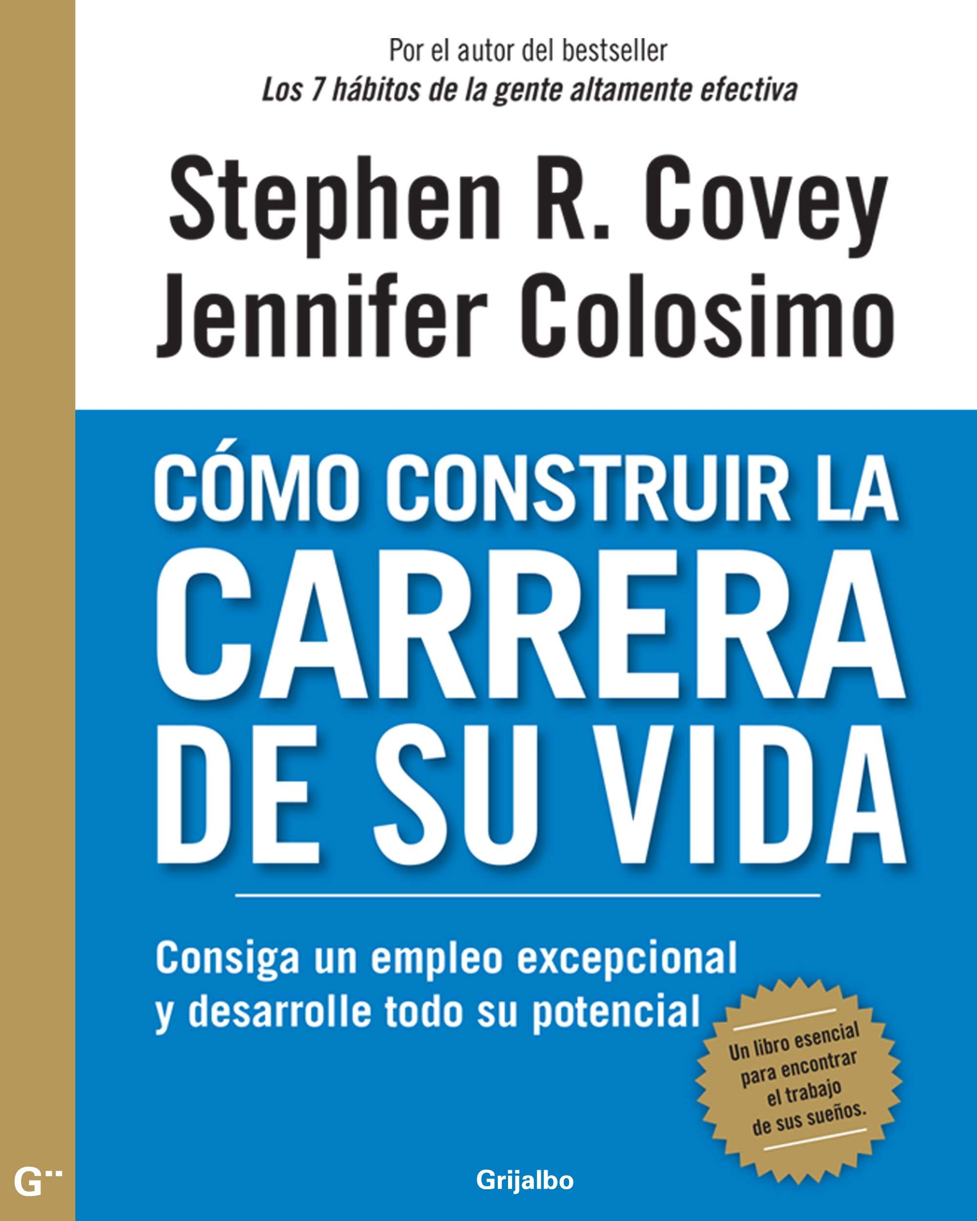 Cómo construir la carrera de su vida (Spanish Edition)