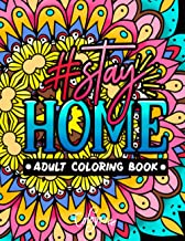 Stay Home Adult Coloring Book: Motivational Quotes to Get Stay Home Positive Mindsets and Energetic Moods