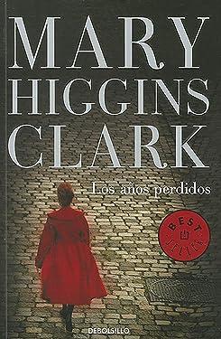 Los años pérdidos / The Lost Years (Best Seller) (Spanish Edition)