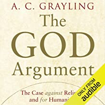 The God Argument: The Case Against Religion and for Humanism