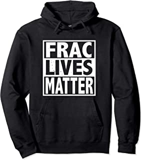 Frac Lives Matter Hoodie for Oilfield Workers