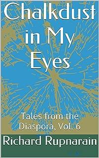 Chalkdust in My Eyes: Tales from the Diaspora, Vol. 6