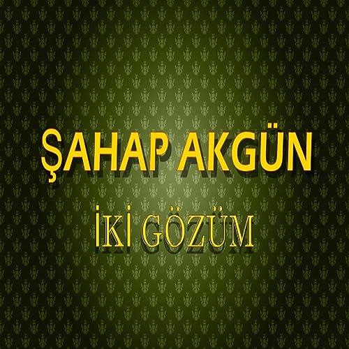 Gel Benim Ol By Sahap Akgun On Amazon Music Amazon Co Uk