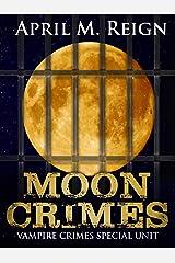 Moon Crimes (Vampire Crimes Special Unit Book 3) Kindle Edition