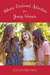 Values-Centered Activities for Young Women Kindle Edition