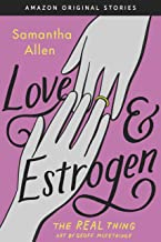 Love & Estrogen (The Real Thing collection)