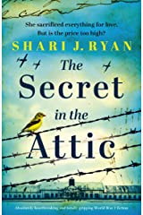 The Secret in the Attic: Absolutely heartbreaking and totally gripping World War 2 fiction Kindle Edition