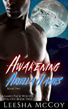 Awakening Ariella James: Book Two: An Urban Paranormal Shifter Romance (The James Pack Wolves Spin-offs 2)