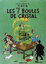 Les Aventures de Tintin -Les Sept Boules de Cristal - Tome 13 (Adventures of Tintin) (French Edition)