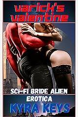 Varick's Valentine: Sci-Fi Alien Bride Erotica (Otan Brides) Kindle Edition