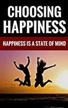 Choosing Happiness - Happiness Is A State Of Mind