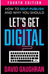 Let's Get Digital: How To Self-Publish, And Why You Should (Fourth Edition) (Let's Get Publishing Book 1) Kindle Edition