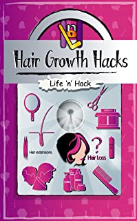Hair Growth Hacks: 15 Simple Practical Hacks to Stop Hair Loss and Grow Hair Faster Naturally
