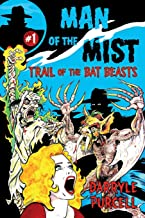 Trail of the Bat Beasts (MAN OF THE MIST) (Volume 1)