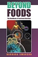 Beyond Foods: The Handbook of Functional Nutrition