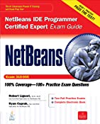 NetBeans IDE Programmer Certified Expert Exam Guide (Exam 310-045) (Certification Press)