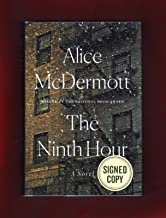 The Ninth Hour - A Novel. Issued-Signed Edition. Two ISBNs: Signed Ed. ISBN 9780374904043 & 1st/1st Printing ISBN 9780374280147