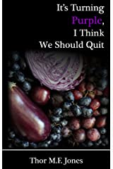 It's Turning Purple, I Think We Should Quit (The Agnes Rein Trilogy Book 1) Kindle Edition