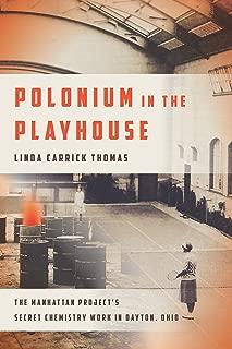 Polonium in the Playhouse: The Manhattan Project's Secret Chemistry Work in Dayton, Ohio (Trillium)