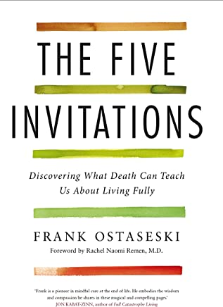 The Five Invitations: Discovering What Death Can Teach Us About Living Fully (English Edition)