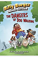 The Dangers of Dog Walking (Billy Burger, Model Citizen) Kindle Edition