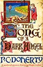 The Song of a Dark Angel (Hugh Corbett Mysteries, Book 8): Murder and treachery abound in this gripping medieval mystery