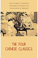The Four Chinese Classics: Tao Te Ching, Analects, Chuang Tzu, Mencius Kindle Edition