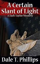 A Certain Slant of Light: A Zack Taylor Mystery (The Zack Taylor Mysteries Book 4)