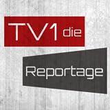 TV1 - die Reportage