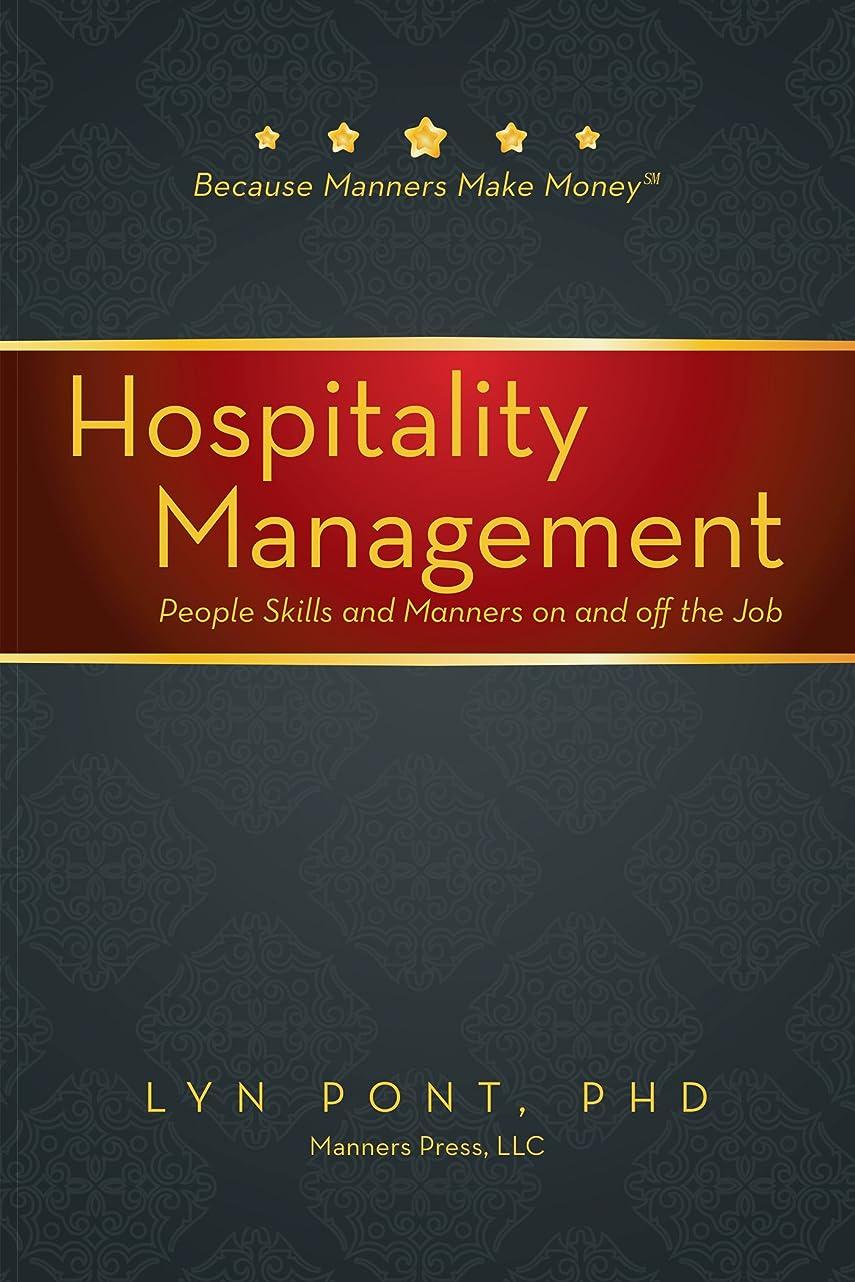脇に次設置Hospitality Management: People Skills and Manners on and off the Job (English Edition)