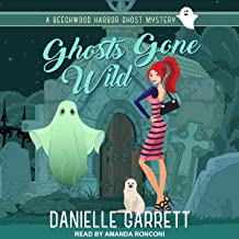 Ghosts Gone Wild: A Beechwood Harbor Ghost Mystery, Book 2