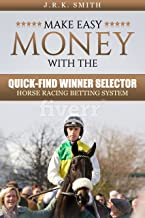 Make Easy Money With The ''QUICK-FIND WINNER SELECTOR'' Horse Racing System