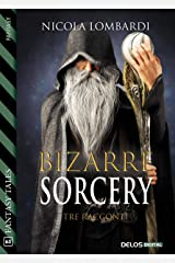 Bizarre sorcery (Italian Edition) Kindle Edition