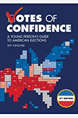 Votes of Confidence, 2nd Edition: A Young Person's Guide to American Elections Kindle Edition